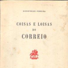 Sellos: COSAS E LOISAS DO CORREIO - GODOFREDOI FERREIRA - LISBOA, 1955. Lote 222235340