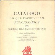 Sellos: CATÁLOGO DO QUE ESCREVERAM FUNCIONÁRIOS DOS CORREOS, TELÑEGRAFOS E TELEFONES - 1955. Lote 222235557