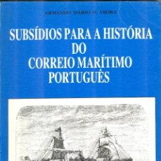 Selos: SUBSÍDIOS PARA A HISTÓRIA DO CORREIO MARÍTIMO PORTUGUÊS - 1988 - ARMANDO MARIO O. VIEIRA. Lote 222238711