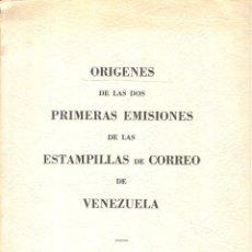 Sellos: ORIGENES DE LAS DOS PRIMERAS EMISIONES DE LAS ESTAMPILLAS DE CORREO DE VENEZUELA. SANTIAGO HERNÁNDEZ. Lote 222255055
