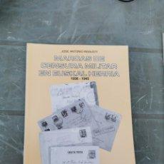 Sellos: MARCAS DE CENSURA MILITAR EN EUSKALHERRIA 1936-1945, JOSE ANTONIO INSAUSTI, 171 PAGINAS. Lote 222311577