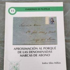 Sellos: APROXIMACION AL PORQUE DE LAS DENOMINADAS MARCAS DE ABONO (ISIDRO SILOS MILLÁN). Lote 222312890