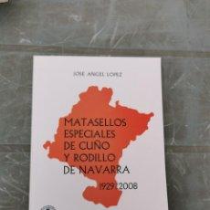 Sellos: MATASELLOS ESPECIALES DE CUÑO Y RODILLO DE NAVARRA - 1929/2008 - JOSE ANGEL LOPEZ. Lote 222313172