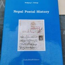 Sellos: NEPAL POSTAL HISTORY, WOLFGANG C. HELLRIGL,1991, 200 PAGINAS. Lote 222321982