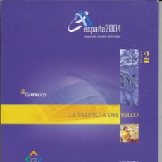 Sellos: CATALOGO EXPOSICIÓN MUNDIAL DE FILATELIA ESPAÑA 2004 LA VALENCIA DEL SELLO. Lote 222639230