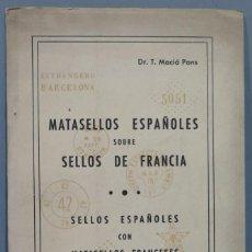 Sellos: MATASELLOS ESPAÑOLES SOBRE SELLOS DE FRANCIA. MACIA PONS. Lote 224190572
