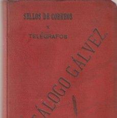 Sellos: CATÁLOGO GÁLVEZ. SELLOS DE CORREOS Y TELÉGRAFOS. MADRID. TERCERA EDICIÓN. (RARO).. Lote 224598178