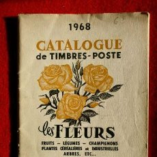 Sellos: CATALOGO SELLOS DE FLORES (1968) CATALOGUE DE TIMBRES - POSTE LES FLEURS DU MONDE ENTIER-EN FRANCES. Lote 225387598