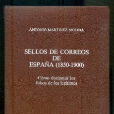 Francobolli: NUMULITE L0397 SELLOS DE CORREOS DE ESPAÑA CÓMO DISTINGUIR LOS FALSOS DE LEGÍTIMOS ANTONIO MARTÍNEZ. Lote 225615031