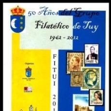 Sellos: 50 AÑOS DEL GRUPO FILATELICO DE TUY. (1962-2012). TUI. SELLOS. FILATELIA. GALICIA.. Lote 226390340