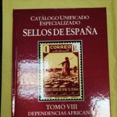 Francobolli: CATALOGO ESPECIALIZADO ESPAÑA DEPENDENCIAS AFRICANAS TOMO VIII SEGUNDA PARTE. Lote 226812172