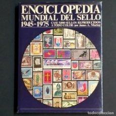 Sellos: ENCICLOPEDIA MUNDIAL DEL SELLO 1945 -1975 CATALOGO / HISTORIA POSTAL. Lote 227061510