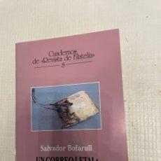Selos: UN CORREO LETAL: LA CARTA BOMBA. SALVADOR BOFARULL. CUADERNOS DE REVISTA DE FILATELIA 8. Lote 228217355