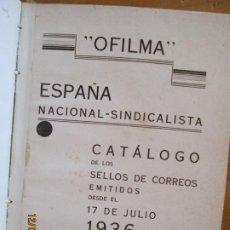 Sellos: OFILMA - CATALOGO DE SELLOS DE CORREOS EMITIDOS DESDE EL 17 DE JULIO 1936. Lote 228512190