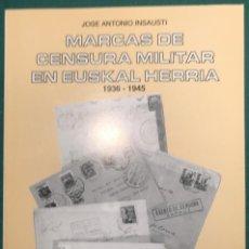 Sellos: MARCAS DE CENSURA MILITAR EN EUSKAL HERRIA, GUERRA CIVIL, FILATELIA. J. A. INSAUSTI. Lote 229869785