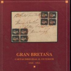 Sellos: GRAN BRETAÑA CARTAS DIRIGIDAS AL EXTERIOR 1840 - 1855 CATÁLOGO DE SUBASTAS AÑO 1993. Lote 235562790