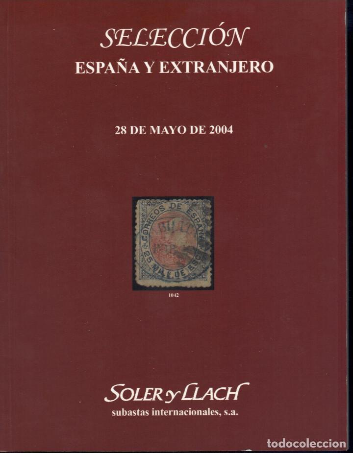 AFINSA SOLER Y LLACH SELECCIÓN SUBASTA 2004 ESPAÑA Y EXTRANJERO (Filatelia - Sellos - Catálogos y Libros)