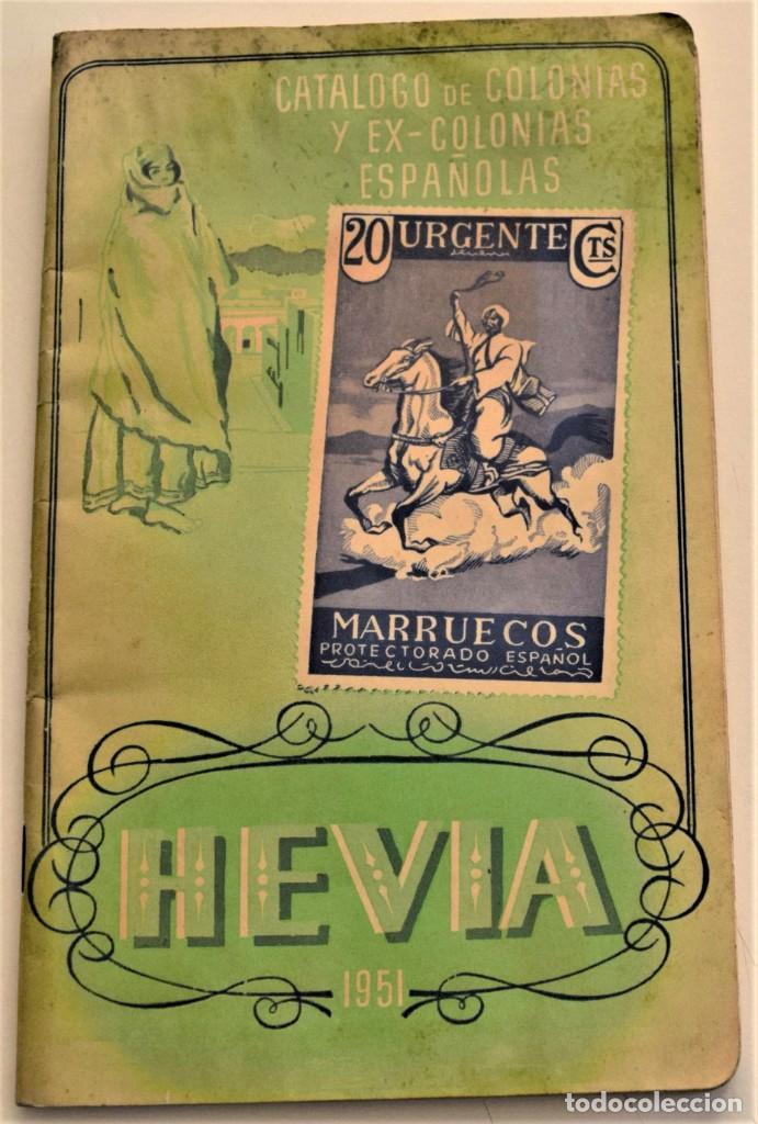 HEVIA - CATÁLOGO DE COLONIAS Y EX-COLONIAS ESPAÑOLAS - AÑO 1951 - ABUNDANTES ILUSTRACIONES (Filatelia - Sellos - Catálogos y Libros)