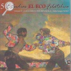 Sellos: LA GUERRA CIVIL ESPAÑOLA. ESTUDIOS DE EL ECO FILATÉLICO. Lote 237176920