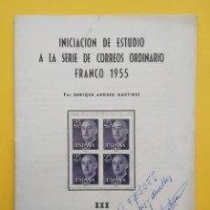 Sellos: FOLLETO INICIACION DE ESTUDIO A LA SERIE DE CORREOS ORDINARIO FRANCO 1955, ENRIQUE ANDREU, 1973. Lote 237905575