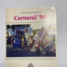 Sellos: CARNAVAL'90. V EXPOSICION FILATELICA. FUNDACION GADITANA DEL CARNAVAL. 1990. VER FOTOS. Lote 242468855