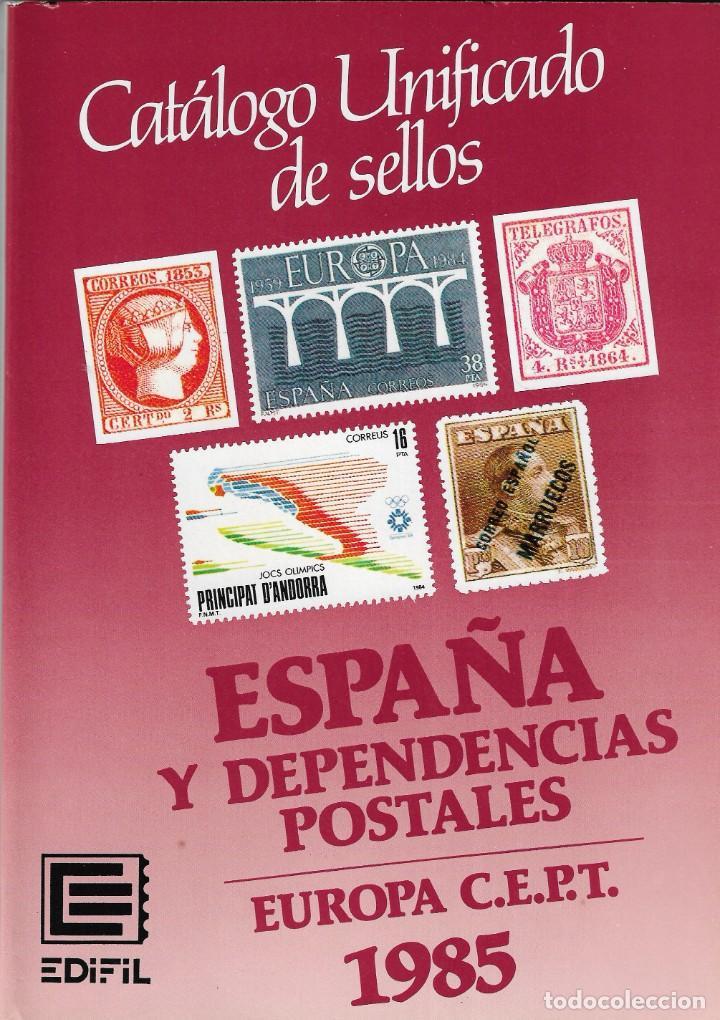 CATÁLOGO UNIFOCADO DE SELLOS ESPAÑA Y DEPENDENCIAS POSTALES - EUROPA C.E.P.T 1985 - EDIFIL. (Filatelia - Sellos - Catálogos y Libros)