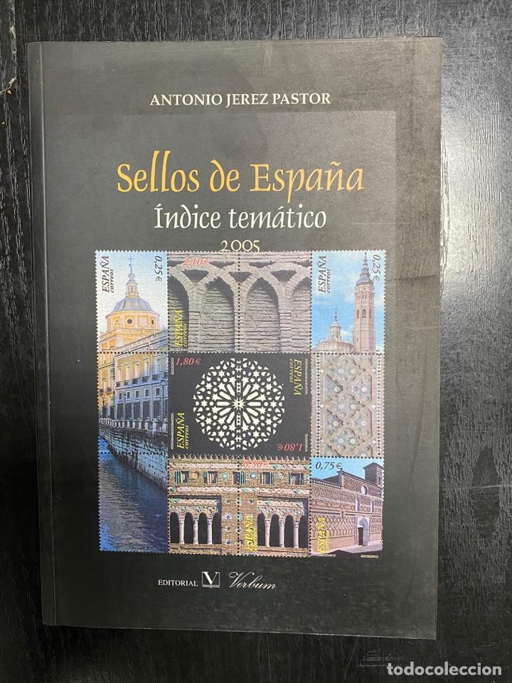 SELLOS DE ESPAÑA ÍNDICE TEMÁTICO 2005. ANTONIO JEREZ PASTOR. ED. VERBUM BIBLIOTECA NUEVA MADRID 2005 (Filatelia - Sellos - Catálogos y Libros)