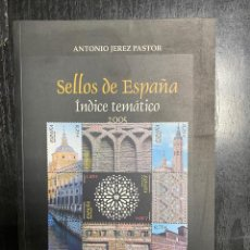 Sellos: SELLOS DE ESPAÑA ÍNDICE TEMÁTICO 2005. ANTONIO JEREZ PASTOR. ED. VERBUM BIBLIOTECA NUEVA MADRID 2005. Lote 243839375