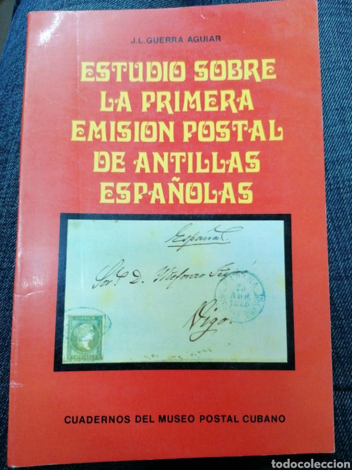 ESTUDIO SOBRE LA PRIMERA EMISIÓN POSTAL DE ANTILAS ESPAÑOLAS - CUADERNOS DEL MUSEO POSTAL CUBANO (Filatelia - Sellos - Catálogos y Libros)
