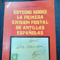 Francobolli: ESTUDIO SOBRE LA PRIMERA EMISIÓN POSTAL DE ANTILAS ESPAÑOLAS - CUADERNOS DEL MUSEO POSTAL CUBANO. Lote 244987645