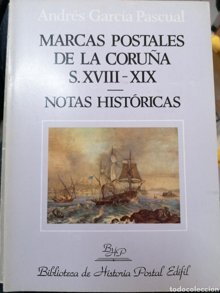 EDIFIL MARCAS POSTALES DE LA CORUÑA S. XVIII - XIX NOTAS HISTÓRICAS - ANDRES GARCÍA PASCUAL (Filatelia - Sellos - Catálogos y Libros)