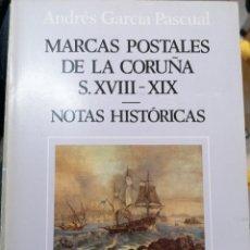 Francobolli: EDIFIL MARCAS POSTALES DE LA CORUÑA S. XVIII - XIX NOTAS HISTÓRICAS - ANDRES GARCÍA PASCUAL. Lote 244991370