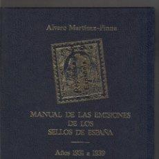 Selos: MANUAL DE LAS EMISIONES DE LOS SELLOS DE ESPAÑA 1931-1939 (3 VOLÚMENES). - ÁLVARO MARTÍNEZ-PINNA.. Lote 252348385