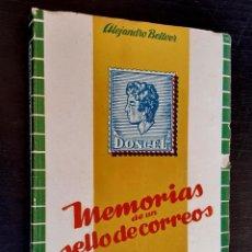 Selos: 1946 - FILATELIA - MEMORIAS DE UN SELLO DE CORREOS - ALEJANDRO BELLVER - ED. ALEJO CLIMENT, 1ª ED.. Lote 253265035