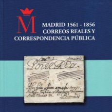 Francobolli: MADRID 1561-1856 CORREOS REALES Y CORRESPONDENCIA PÚBLICA (RAMÓN MARÍA CORTÉS DE HARO). Lote 254399930