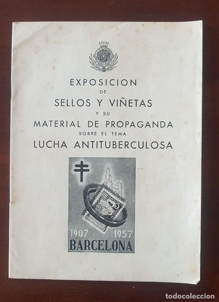 FOLLETO DE LA EXPOSICIÓN DE SELLOS Y VIÑETAS Y SU MATERIAL DE PROPAGANDA LUCHA ANTITUBERCULOSA, 1957 (Filatelia - Sellos - Catálogos y Libros)
