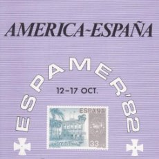 Francobolli: SERVICIO FILATELICO CORREOS ESPAÑA 1982: AMERICA - ESPAÑA / ESPAMER - SAN JUAN PUERTO RICO. Lote 260080365