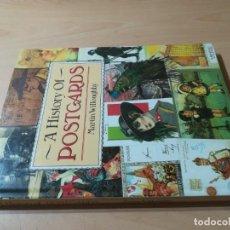 Sellos: A HISTORY OF POSTCARDS - MARTIN WILLOUGHBY - HISTORIA TARJETAS POSTALES, EN INGLES. Lote 260272020
