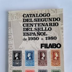 Sellos: CATÁLOGO DEL SEGUNDO CENTENARIO DEL SELLO ESPAÑOL DE 1950 A 1980 FILABO. Lote 260835215