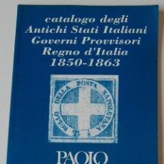 Sellos: CATALOGO DEGLI ANTICHI STATI ITALIANI GOVERNI PROVVISORI REGNO D'ITALIA 1850-1863 / PAOLO VACCARI. Lote 261153395
