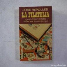 Sellos: LA FILATELIA. UNA INVERSIÓN RENTABLE, UN FASCINANTE PASATIEMPO - JOSE REPOLLES - BRUGUERA - 1976 - 2. Lote 262272000