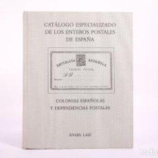 Sellos: CATÁLOGO ESPECIALIZADO DE LOS ENTEROS POSTALES DE ESPAÑA, COLONIAS Y DEPENDENCIAS - ÁNGEL LAIZ. Lote 266900689