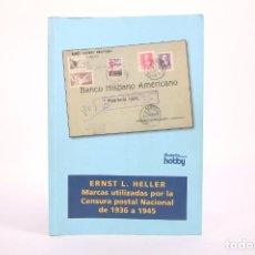 Sellos: CATÁLOGO - MARCAS UTILIZADAS POR LA CENSURA POSTAL NACIONAL DE 1936 A 1945 - ERNST L. HELLER. Lote 266901564
