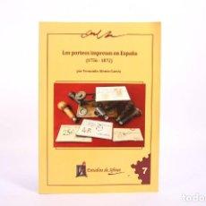 Sellos: CATÁLOGO - LOS PORTEOS IMPRESOS EN ESPAÑA 1756-1872 - FERNANDO ALONSO GARCÍA - ED. AFINET. Lote 266902049