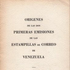 Sellos: ORIGENES DE LAS DOS PRIMERAS EMISIONES DE LAS ESTAMPILLAS DE CORREO DE VENEZUELA. Lote 266929534