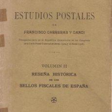 Francobolli: ESTUDIOS POSTALES. FC CARRERAS Y CANDI. RESEÑA HISTORICA DE LOS SELLOS FISCALES DE ESPAÑA 1908. Lote 267102524