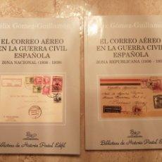 Timbres: LOTE 2 LIBROS EL CORREO AÉREO EN LA GUERRA CIVIL ESPAÑOLA. Lote 267535089
