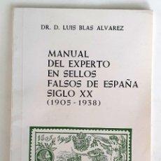 Timbres: MANUAL DEL EXPERTO EN SELLOS FALSOS DE ESPAÑA SIGLO XX (1905-1938).. LUIS BLAS ALVAREZ. 1967. Lote 269484498
