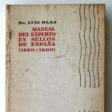 Timbres: MANUAL DEL EXPERTO EN SELLOS DE ESPAÑA. 1850-1900. LUIS BLAS. AGUILAR 1960.. Lote 279501298