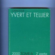 Sellos: CATALOGO SELLOS IVERT&TELLIER=TIMBRES DE ULTRAMAR TOMO 6-2ª PARTE AÑO 2000=PAGINAS 868 .. Lote 284241658